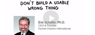 HFI video in which Dr Eric Schaffer cautions against building a wrong usable thing.
